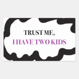 Vertrauen Sie mir, ich haben zwei Kinder Rechteckiger Aufkleber