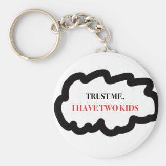Vertrauen Sie mir, ich haben zwei Kinder Schlüsselanhänger