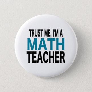 Vertrauen Sie mir, ich ist ein Mathe-Lehrer (blaue Runder Button 5,1 Cm