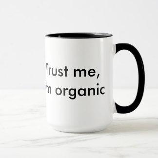 Vertrauen Sie mir, ich sind Bio Tasse