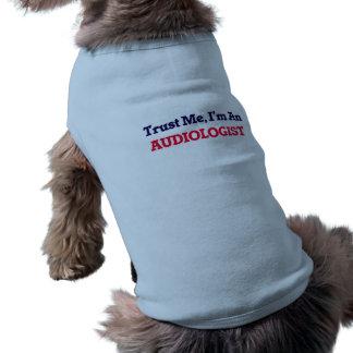 Vertrauen Sie mir, ich sind ein Audiologe Ärmelfreies Hunde-Shirt