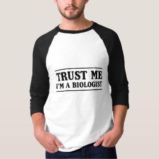 Vertrauen Sie mir, ich sind ein Biologe T-Shirt