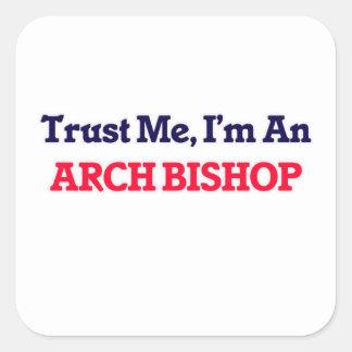 Vertrauen Sie mir, ich sind ein Bogen-Bischof Quadratischer Aufkleber