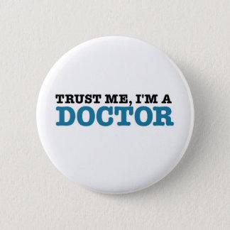 Vertrauen Sie mir, ich sind ein Doktor Button