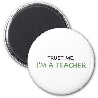 Vertrauen Sie mir, ich sind ein Lehrer Runder Magnet 5,1 Cm
