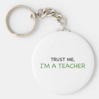 Vertrauen Sie mir, ich sind ein Lehrer Schlüsselanhänger