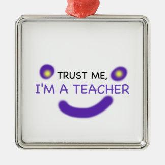 Vertrauen Sie mir, ich sind ein Lehrer Silbernes Ornament