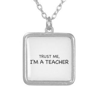 Vertrauen Sie mir, ich sind ein Lehrer Versilberte Kette