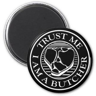 Vertrauen Sie mir, ich sind ein Metzger-förmiger Runder Magnet 5,7 Cm