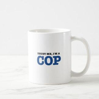 Vertrauen Sie mir, ich sind ein Polizist Kaffeetasse