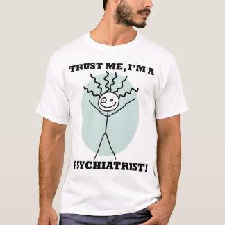 Vertrauen Sie mir, ich sind ein Psychiater! T-Shirt