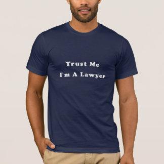 Vertrauen Sie mir, ich sind ein Rechtsanwalt T-Shirt