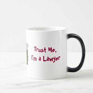 Vertrauen Sie mir, ich sind ein Rechtsanwalt Verwandlungstasse