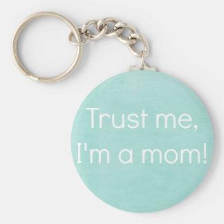 """""""Vertrauen Sie mir, ich sind eine Mamma"""" Schlüsselanhänger"""