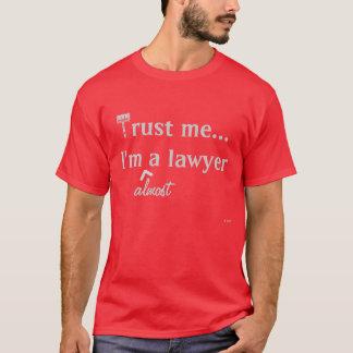 Vertrauen Sie mir, ich sind (fast) ein T-Shirt