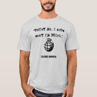 """""""VERTRAUEN SIE MIR. ICH WEISS, WELCHES I'… T-Shirt"""