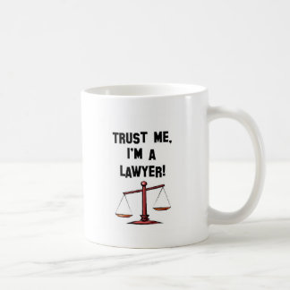 Vertrauen Sie mir Im ein Rechtsanwalt Tasse
