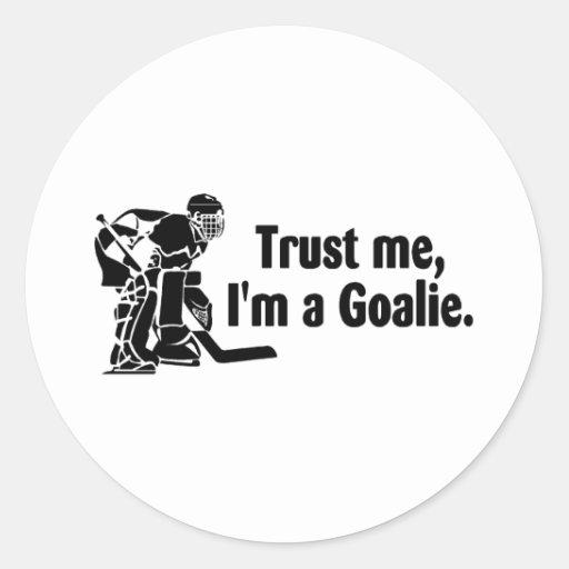 Vertrauen Sie mir Im ein Tormann (Hockey) Runder Sticker