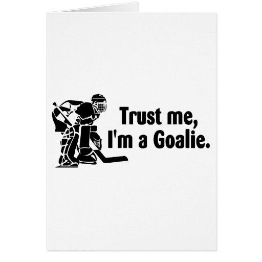 Vertrauen Sie mir Im ein Tormann (Hockey) Grußkarte