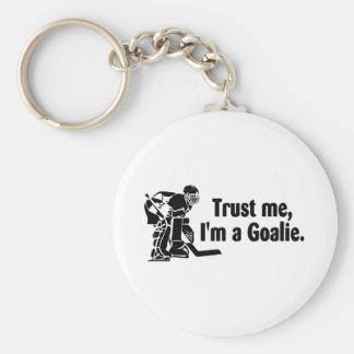 Vertrauen Sie mir Im ein Tormann (Hockey) Schlüsselanhänger
