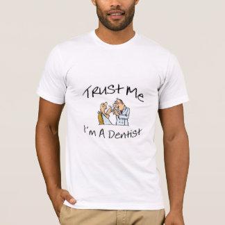 Vertrauen Sie mir Im ein Zahnarzt 2 T-Shirt