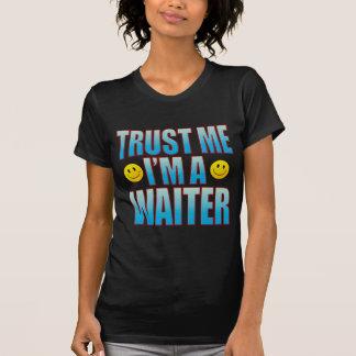 Vertrauen Sie mir Kellner-Leben B T-Shirt