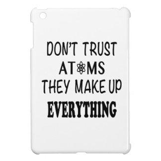 Vertrauen Sie nicht Atomen, die sie alles bilden Hüllen Für iPad Mini