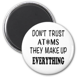 Vertrauen Sie nicht Atomen, die sie alles bilden Runder Magnet 5,7 Cm