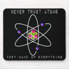 Vertrauen Sie nie Atomen - sie bilden alles Mousepad
