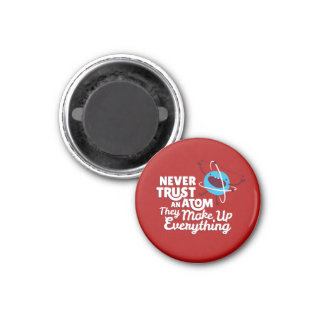 Vertrauen Sie nie einem Atom-Magneten Runder Magnet 3,2 Cm