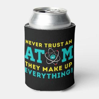 Vertrauen Sie nie einem Atom, sie bilden alles Dosenkühler
