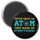 Vertrauen Sie nie einem Atom, sie bilden alles Runder Magnet 5,7 Cm
