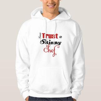 Vertrauen Sie nie einem dünnen Koch Hoodie
