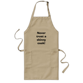 Vertrauen Sie nie einem dünnen Koch! Lange Schürze