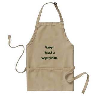 Vertrauen Sie nie einem Vegetarier Schürze