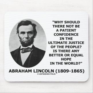 Vertrauens-Gerechtigkeits-Zitat Abraham Lincolns Mousepad
