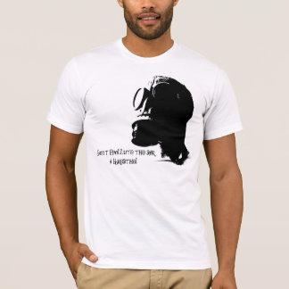 Verunreinigen Sie nicht die Luft, die ich atme! T-Shirt