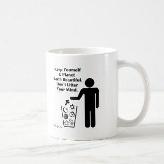 Verunreinigen Sie nicht Ihren Verstand Tasse