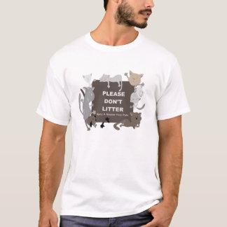 Verunreinigen Sie nicht (Spay u. Neutrum) T-Shirt
