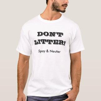 Verunreinigen Sie nicht T-Shirt