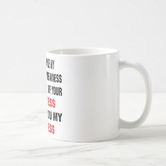 Verwechseln Sie meine Güte nicht für Schwäche Kaffeetasse