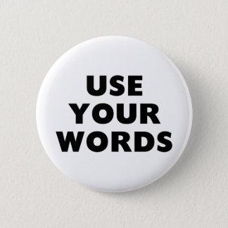 Verwenden Sie Ihre Wörter Runder Button 5,1 Cm