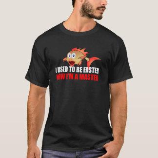 Verwendete, um schneller zu sein T-Shirt