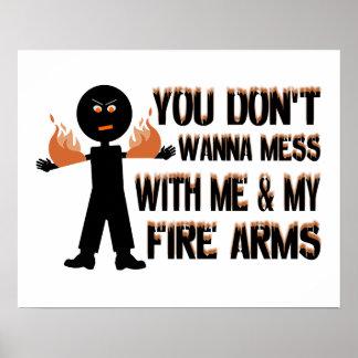 Verwirren Sie nicht mit meinen Feuer-Waffen Poster