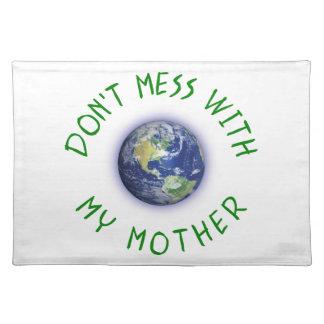 Verwirren Sie nicht mit meiner Mutter Erde Tischset