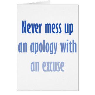 Verwirren Sie nie oben eine Entschuldigung mit ein Grußkarten