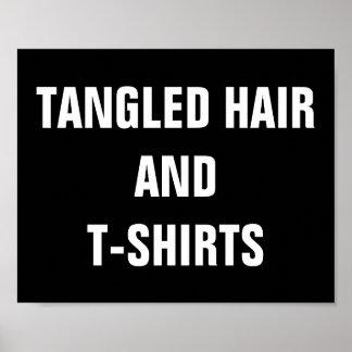 Verwirrtes Haar und T - Shirt-Plakat Poster