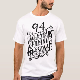 Vierundneunzig ganze Jahre des Seins fantastisch T-Shirt