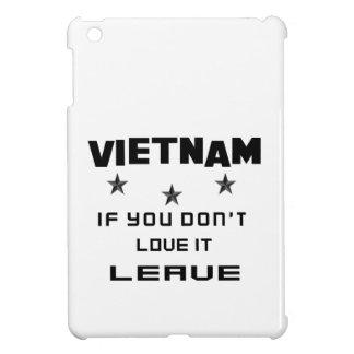 Vietnam, wenn Sie nicht Liebe es tun, verlassen iPad Mini Hülle