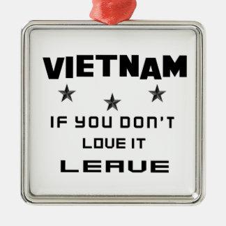 Vietnam, wenn Sie nicht Liebe es tun, verlassen Silbernes Ornament